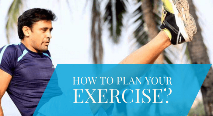 How To Plan Your Exercise?